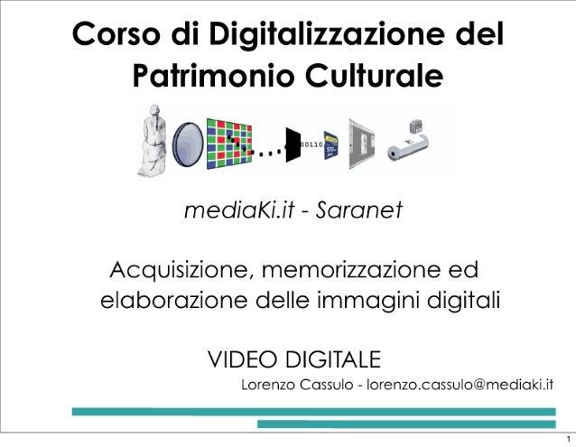 """Corso di Digitalizzazione del Patrimonio Culturale  I """"i0  mediaKLit — Soranet     Acquisizione,  memorizzazione ed elabor..."""