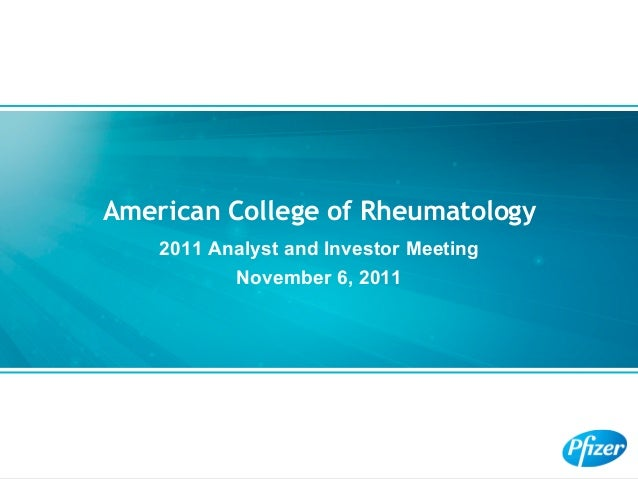 American College of Rheumatology    2011 Analyst and Investor Meeting           November 6, 2011