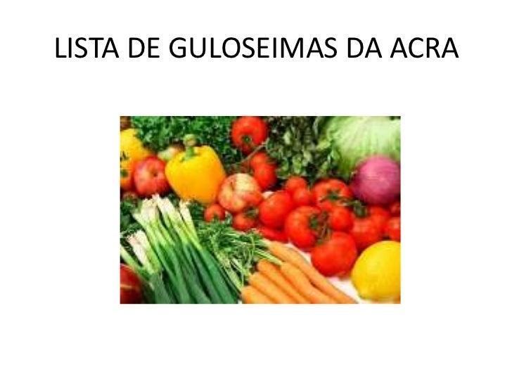 LISTA DE GULOSEIMAS DA ACRA