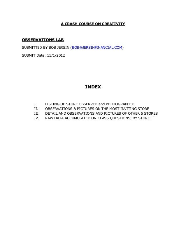 A CRASH COURSE ON CREATIVITYOBSERVATIONS LABSUBMITTED BY BOB JERSIN (BOB@JERSINFINANCIAL.COM)SUBMIT Date: 11/1/2012       ...