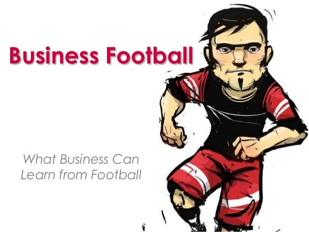 Business Football What Business Can Learn from Football