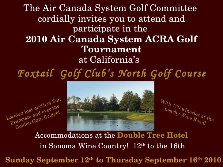 The Air Canada System Golf Committee  cordially invites you to attend and participate in the  2010 Air Canada System ACRA ...
