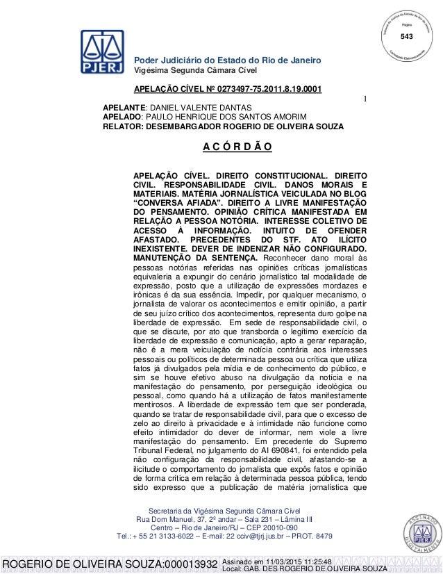 Poder Judiciário do Estado do Rio de Janeiro Vigésima Segunda Câmara Cível APELAÇÃO CÍVEL Nº 0273497-75.2011.8.19.0001 1 S...