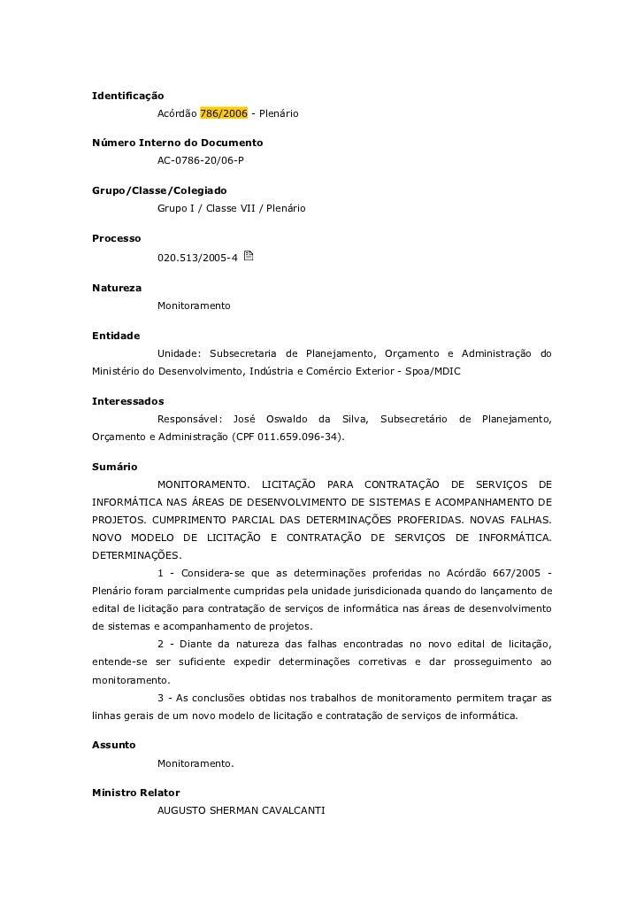 Identificação             Acórdão 786/2006 - PlenárioNúmero Interno do Documento             AC-0786-20/06-PGrupo/Classe/C...