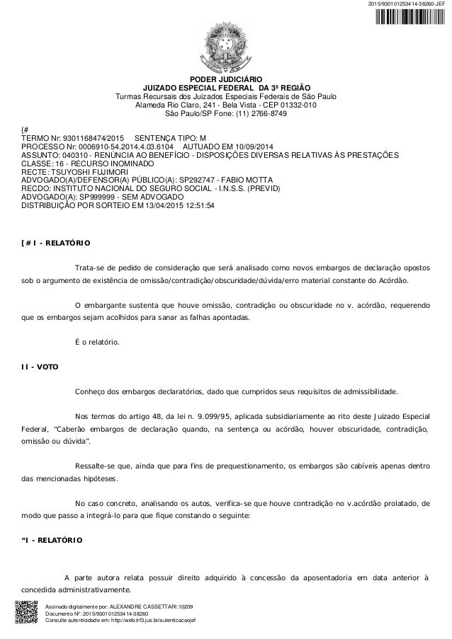 PODER JUDICIÁRIO JUIZADO ESPECIAL FEDERAL DA 3ª REGIÃO Turmas Recursais dos Juizados Especiais Federais de São Paulo Alame...