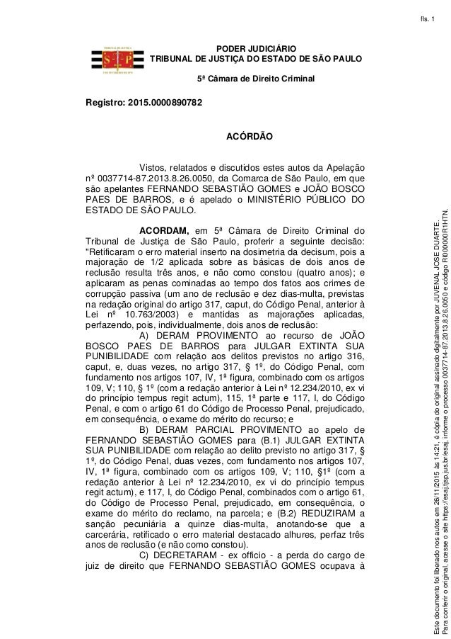 PODER JUDICIÁRIO TRIBUNAL DE JUSTIÇA DO ESTADO DE SÃO PAULO 5ª Câmara de Direito Criminal Registro: 2015.0000890782 ACÓRDÃ...
