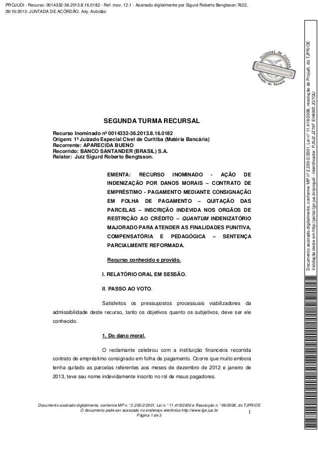 SEGUNDA TURMA RECURSAL Recurso Inominado nº 0014332-36.2013.8.16.0182 Origem: 1º Juizado Especial Cível de Curitiba (Matér...