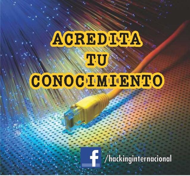 ACREDITA TU CONOCIMIENTO ACREDITA TU CONOCIMIENTO /hackinginternacional