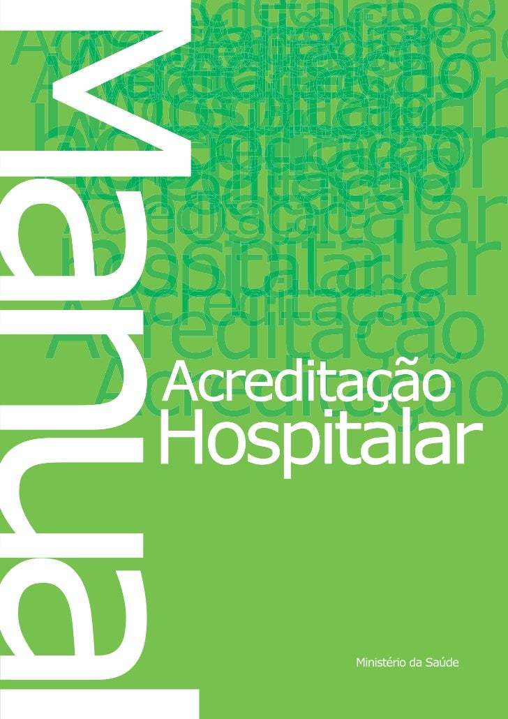 MINISTÉRIO DA SAÚDE      Secretaria de Assistência à SaúdeMANUAL BRASILEIRO DE   ACREDITAÇÃO    HOSPITALAR Série A. Normas...