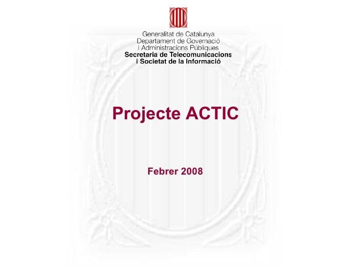 Projecte ACTIC  Febrer 2008