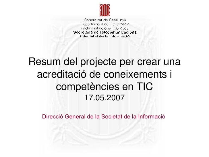 Direcció General de la Societat de la Informació  Resum del projecte per crear una acreditació de coneixements i competènc...