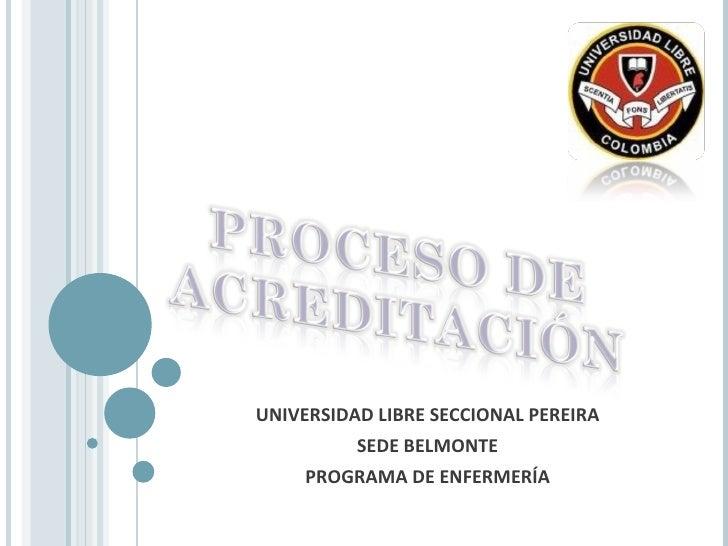 UNIVERSIDAD LIBRE SECCIONAL PEREIRA SEDE BELMONTE PROGRAMA DE ENFERMERÍA