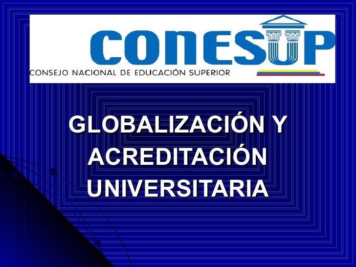 GLOBALIZACIÓN Y ACREDITACIÓN UNIVERSITARIA