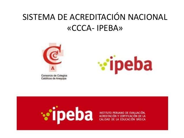 SISTEMA DE ACREDITACIÓN NACIONAL          «CCCA- IPEBA»