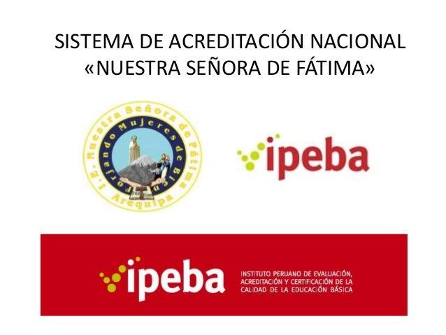 SISTEMA DE ACREDITACIÓN NACIONAL   «NUESTRA SEÑORA DE FÁTIMA»