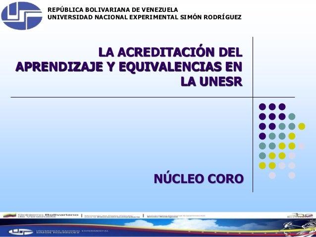 REPÚBLICA BOLIVARIANA DE VENEZUELA UNIVERSIDAD NACIONAL EXPERIMENTAL SIMÓN RODRÍGUEZ KAREVALOG LA ACREDITACIÓN DEL APRENDI...