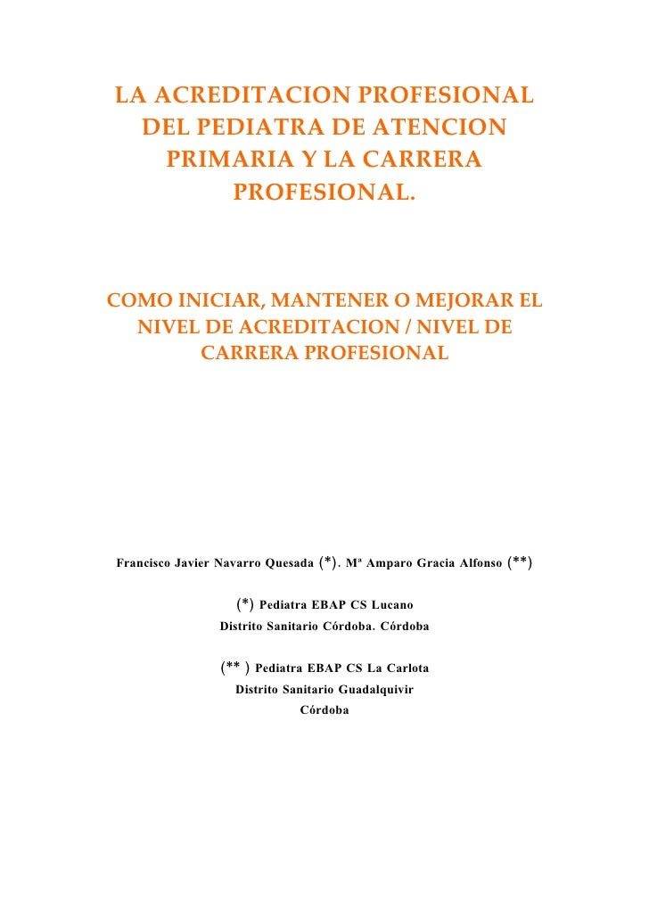 LA ACREDITACION PROFESIONAL   DEL PEDIATRA DE ATENCION     PRIMARIA Y LA CARRERA         PROFESIONAL.    COMO INICIAR, MAN...