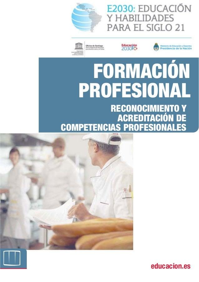 educacion.es RECONOCIMIENTO Y ACREDITACIÓN DE COMPETENCIAS PROFESIONALES FORMACIÓN PROFESIONAL