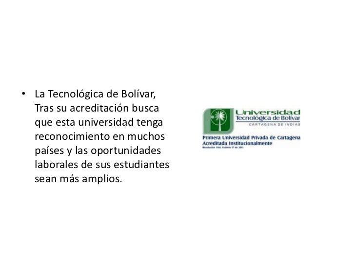 Acreditacion institucional de la universidad tecnologica de bolivar Slide 2