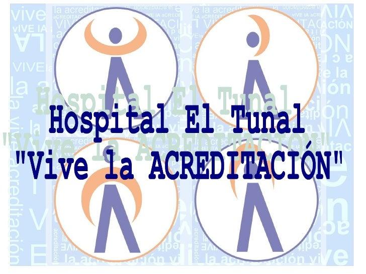 """Hospital El Tunal """"Vive la ACREDITACIÓN"""""""