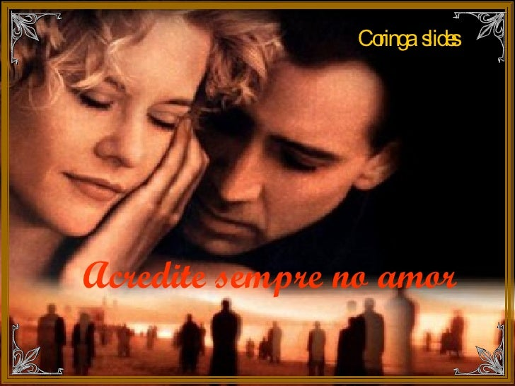 Acredite sempre no amor   Coringa  slides