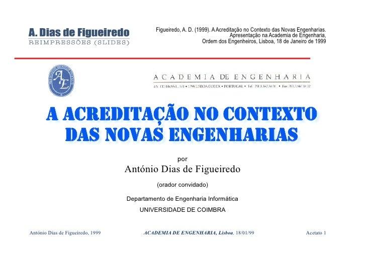 Figueiredo, A. D. (1999). A Acreditação no Contexto das Novas Engenharias.                                                ...