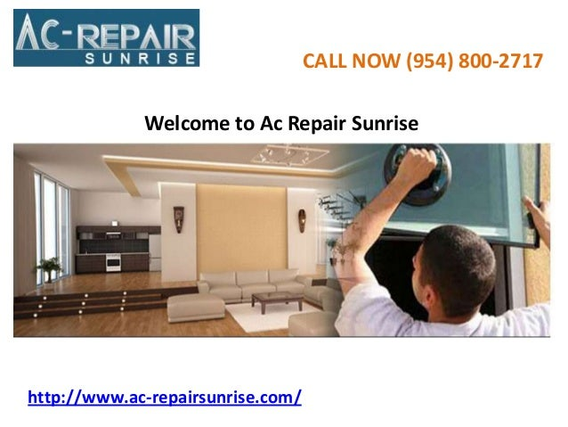 CALL NOW (954) 800-2717 Welcome to Ac Repair Sunrise  http://www.ac-repairsunrise.com/