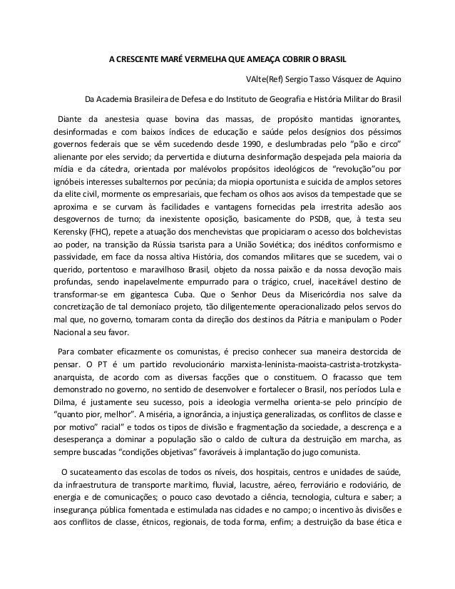 A CRESCENTE MARÉ VERMELHA QUE AMEAÇA COBRIR O BRASIL VAlte(Ref) Sergio Tasso Vásquez de Aquino Da Academia Brasileira de D...