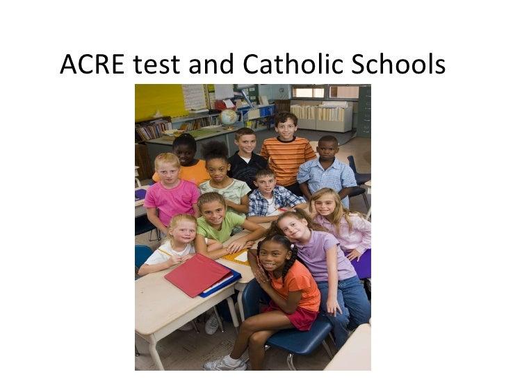 ACRE test and Catholic Schools