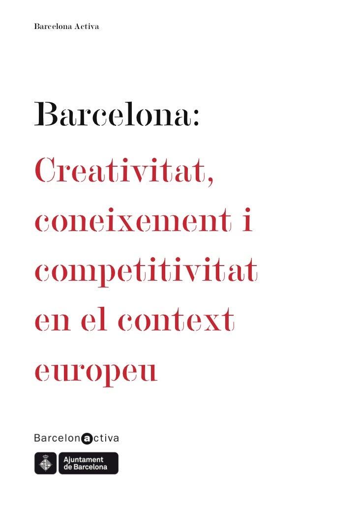 Barcelona ActivaBarcelona:Creativitat,coneixement icompetitivitaten el contexteuropeu