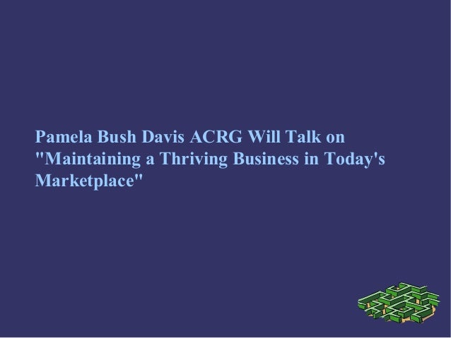 "Pamela Bush Davis ACRG Will Talk on ""Maintaining a Thriving Business in Today's Marketplace"""