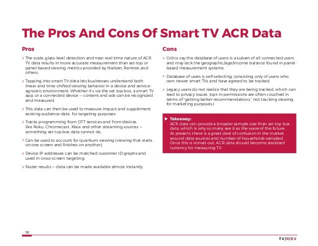 10 The Pros And Cons Of Smart TV ACR Data Pros ›› The scale, glass-level detection and near real-time nature of ACR TV dat...