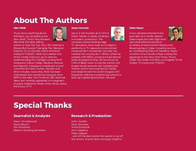18 About The Authors Special Thanks Journalist & Analysts Dawn Chmielewski David Bloom Dan Rowinski Eleanor Dowling Semera...