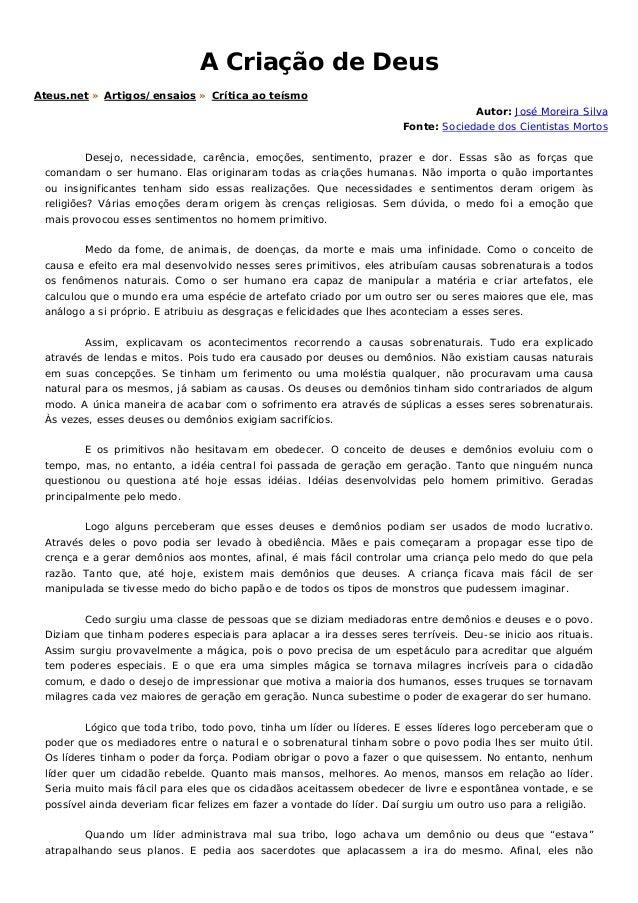 A Criação de Deus Ateus.net » Artigos/ensaios » Crítica ao teísmo Autor: José Moreira Silva Fonte: Sociedade dos Cientista...