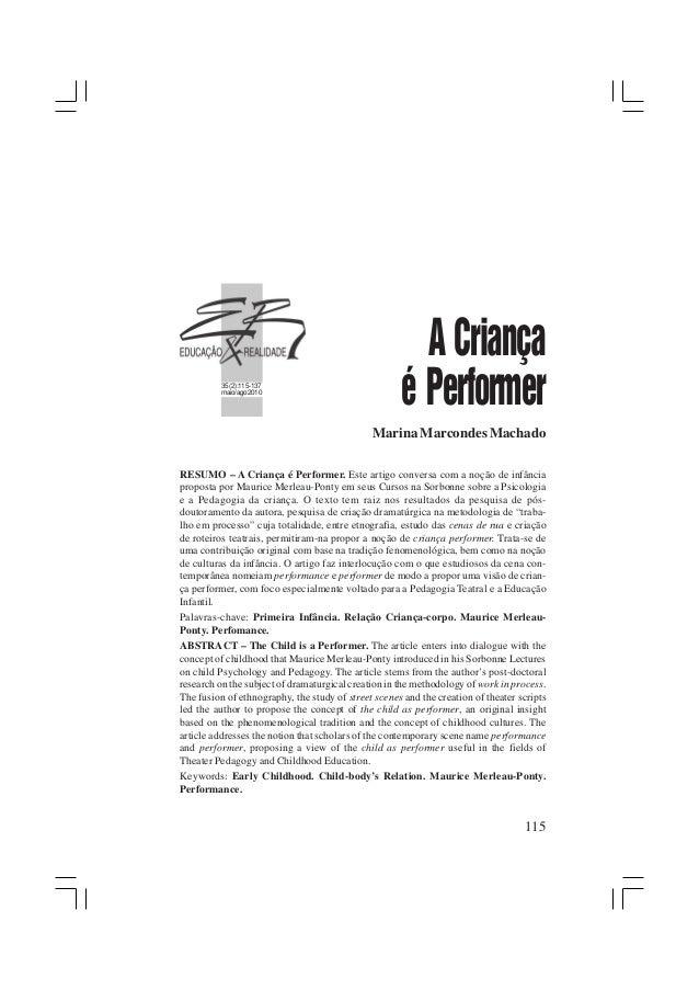 115 35(2):115-137 maio/ago2010 A Criança é Performer Marina Marcondes Machado RESUMO – A Criança é Performer. Este artigo ...