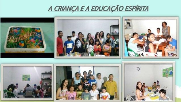 A CRIANÇA E A EDUCAÇÃO ESPÍRITA