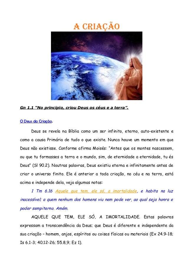 """A CriAçãoGn 1.1 """"No principio, criou Deus os céus e a terra"""".O Deus da Criação.      Deus se revela na Bíblia como um ser ..."""