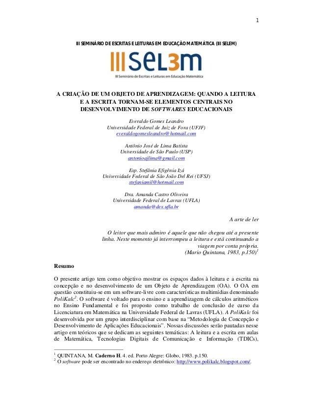 1 III SEMINÁRIO DE ESCRITAS E LEITURAS EM EDUCAÇÃO MATEMÁTICA (III SELEM) A CRIAÇÃO DE UM OBJETO DE APRENDIZAGEM: QUANDO A...
