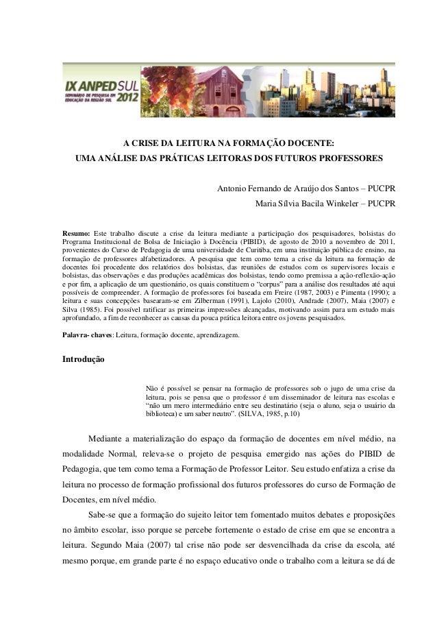 A CRISE DA LEITURA NA FORMAÇÃO DOCENTE: UMA ANÁLISE DAS PRÁTICAS LEITORAS DOS FUTUROS PROFESSORES Antonio Fernando de Araú...