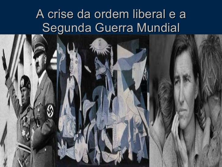 A crise da ordem liberal e a Segunda Guerra Mundial