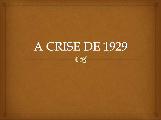 A Grande Depressão, também chamada por vezes de Crise de 1929, foi uma grande depressão econômica que teve início em 1929,...