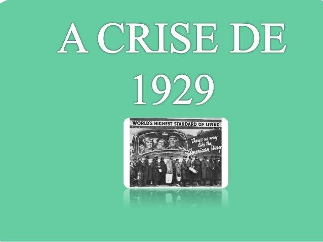 IDADE CONTEMPORÂNEA  A CRISE MUNDIAL DE 1929
