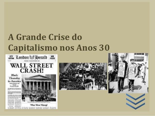 A Grande Crise do Capitalismo nos Anos 30
