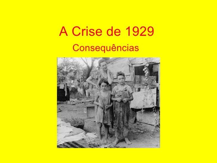 A Crise de 1929 Consequências