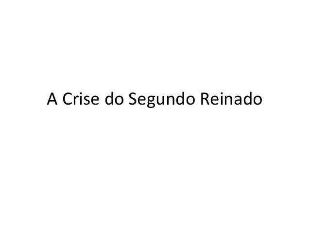 A Crise do Segundo Reinado