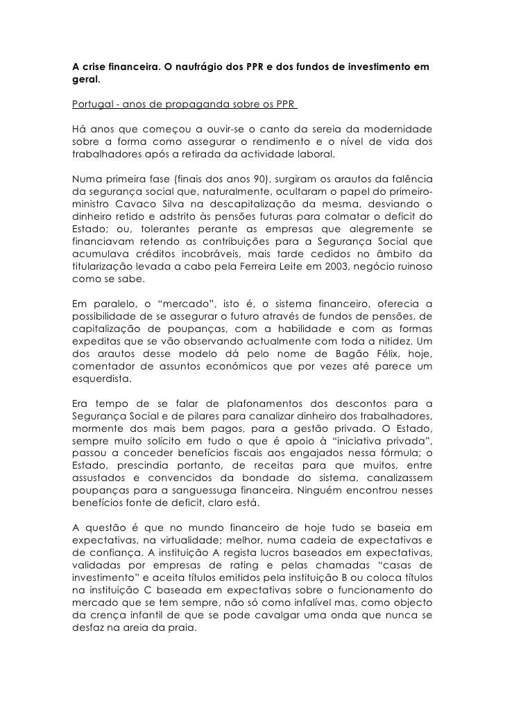 A crise financeira. O naufrágio dos PPR e dos fundos de investimento em geral.  Portugal - anos de propaganda sobre os PPR...