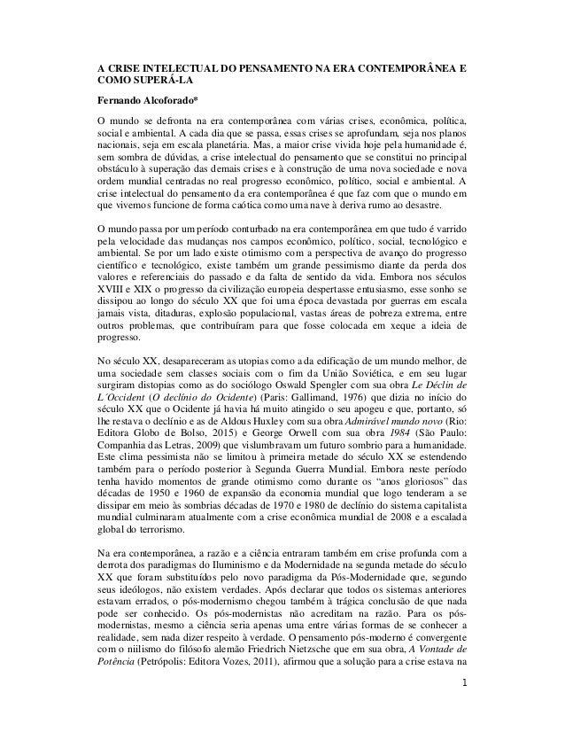 1 A CRISE INTELECTUAL DO PENSAMENTO NA ERA CONTEMPORÂNEA E COMO SUPERÁ-LA Fernando Alcoforado* O mundo se defronta na era ...