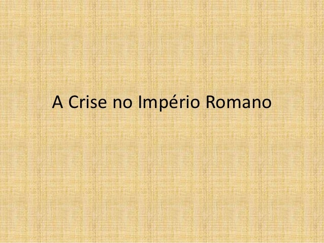 A Crise no Império Romano