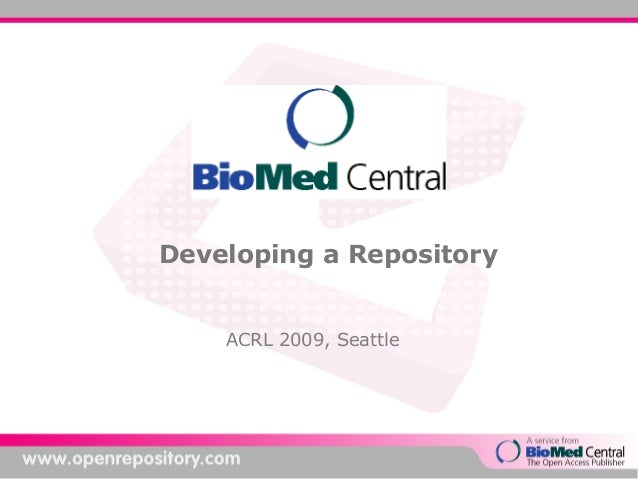Developing a Repository ACRL 2009, Seattle