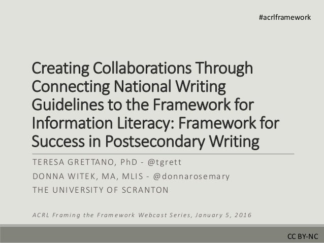 Creating Collaborations Through Connecting National Writing Guidelines to the Framework for Information Literacy: Framewor...